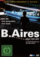 B. Aires - Sólo por hoy - Just For Today DVD