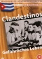 Clandestinos - Living Dangerously DVD