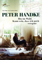 Peter Handke - In the Woods, Might Be Late DVD Edition Look Now