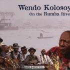 Wendo Kolosoy - On the Rumba River Soundtracks