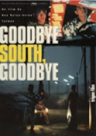 Goodbye South, Goodbye - Nanguo zaijian, nanguo